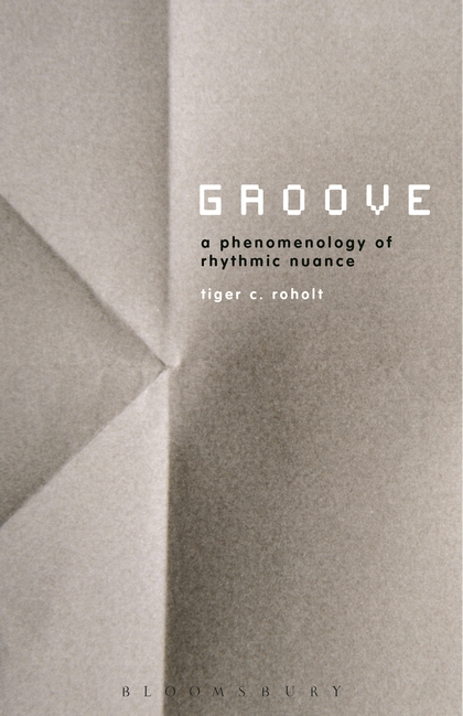Out 9/14 — Groove: A Phenomenology of Rhythmic Nuance